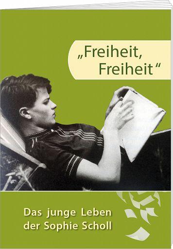 Freiheit, Freiheit - Das junge Leben der Sophie Scholl