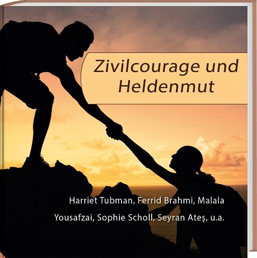 Zivilcourage und Heldenmut - gebunden