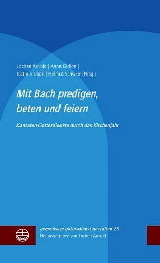 Mit Bach predigen, beten und feiern