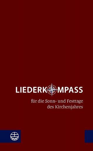 Liederkompass für die Sonn- und Festtage des Kirchenjahres