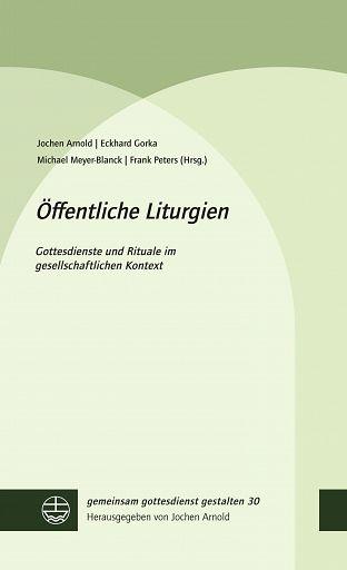 Öffentliche Liturgien, ggg Band 30