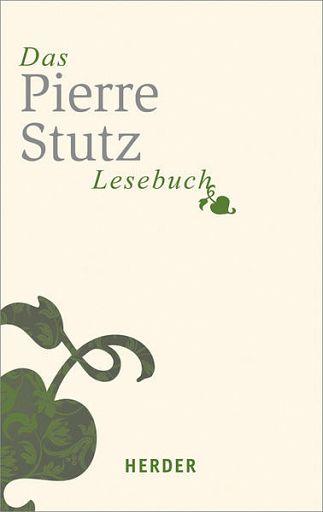 Das Pierre-Stutz-Lesebuch