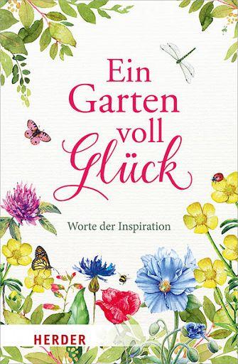 Ein Garten voll Glück, Worte der Inspiration