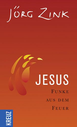 Jesus - Funke aus dem Feuer