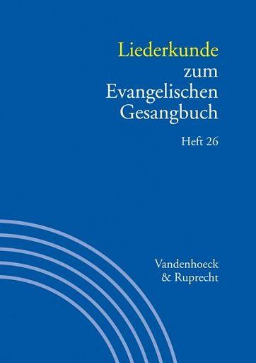 Liederkunde zum Evangelischen Gesangbuch. Heft 26