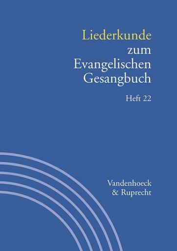 Liederkunde zum Evangelischen Gesangbuch. Heft 22