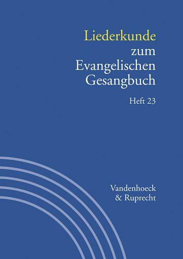 Liederkunde zum Evangelischen Gesangbuch. Heft 23