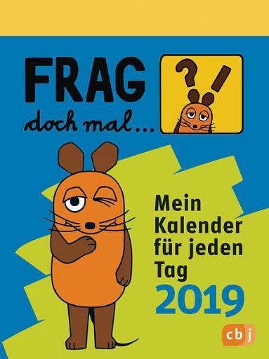 Frag doch mal die Maus, Kalender 2019
