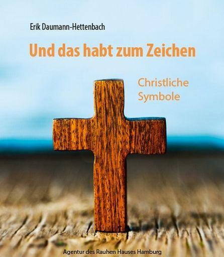 Und das habt zum Zeichen, Christliche Symbole