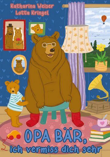 Opa Bär, ich vermiss dich sehr
