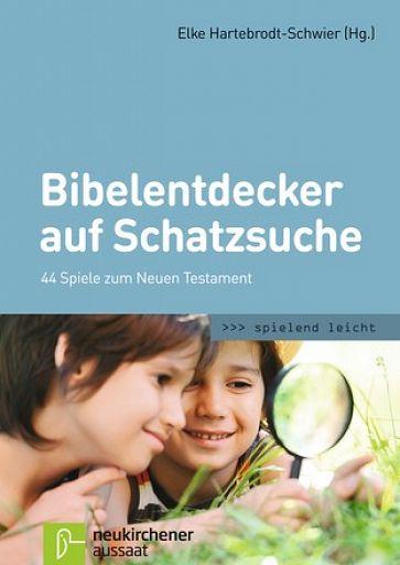 Bibelentdecker auf Schatzsuche - 44 Spiele zum Neuen Testament