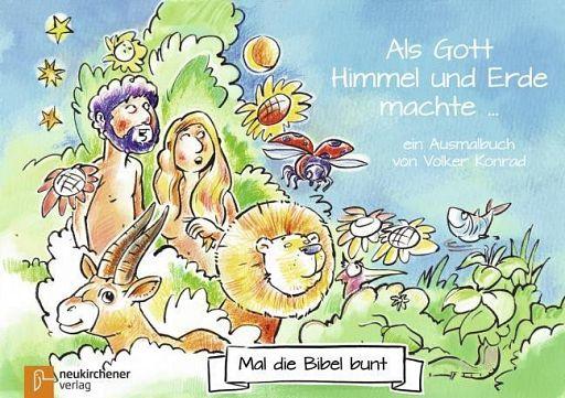 Mal die Bibel bunt - Als Gott Himmel und Erde machte...