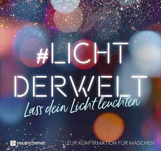 #lichtderwelt - Lass dein Licht leuchten, Mädchen
