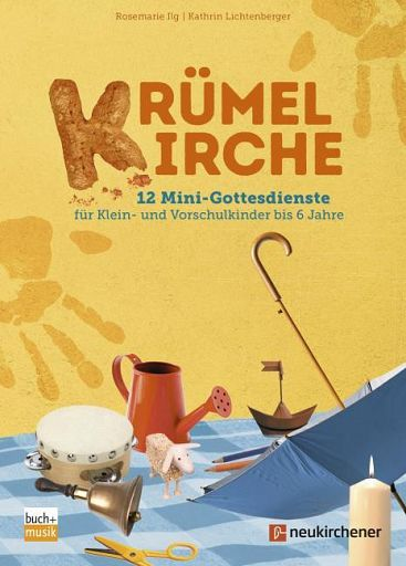 Krümelkirche - 12 Mini-Gottesdienste