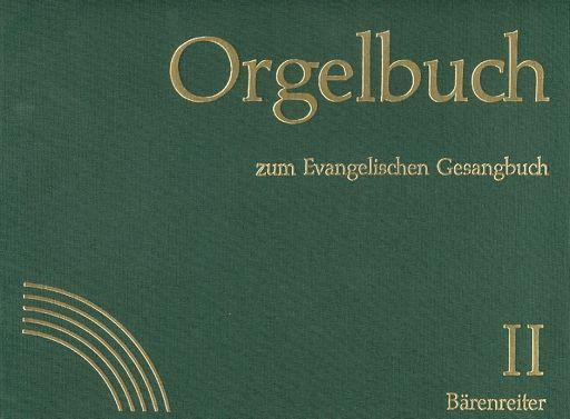 Orgelbuch zum EV. Gesangbuch. Band I und II