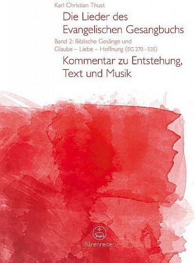Die Lieder des Evangelischen Gesangbuchs, Band 2: Biblische Gesänge und Glaube - Liebe - Hoffnung (EG 270-535)