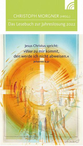 Das Lesebuch zur Jahreslosung 2022 - Christoph Morgner