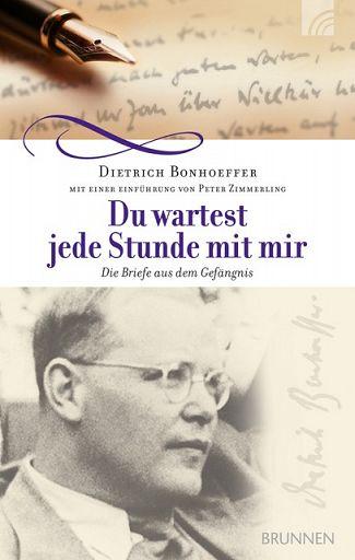 Bonhoeffer - Du wartest jede Stunde mit mir