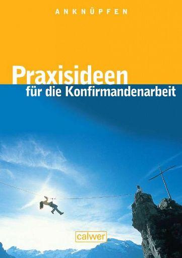 Anknüpfen - Konfi Praxisideen-Handbuch