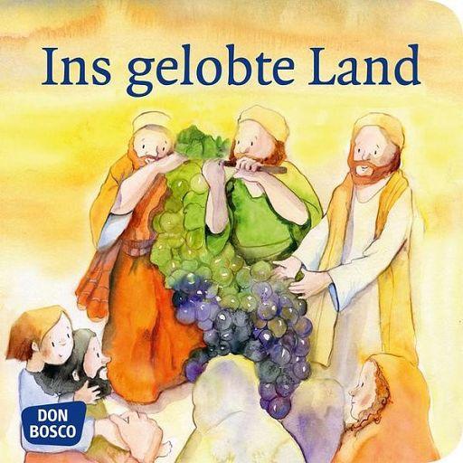 Mini Bibelgeschichte - Ins gelobte Land