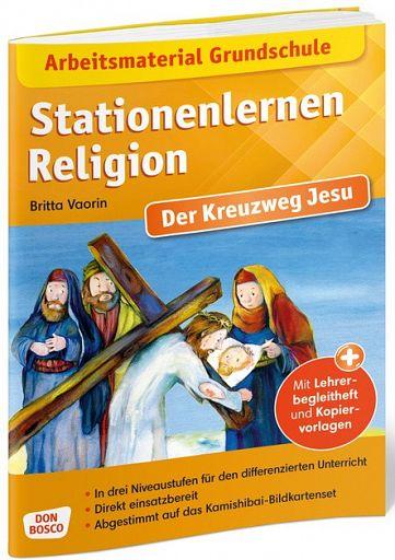 Stationenlernen Religion - Kreuzweg Jesu