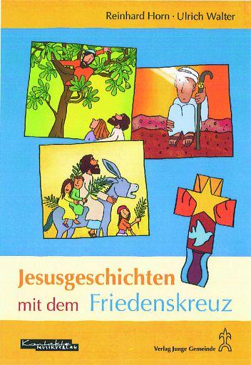 Jesusgeschichten mit dem Friedenskreuz