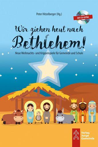 Wir ziehen heut nach Bethlehem!