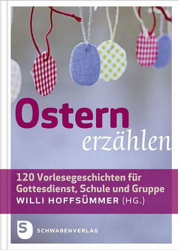 Ostern erzählen, 120 Vorlesegeschichten