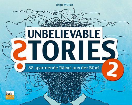 Unbelievable Stories 2