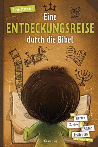 Eine Entdeckungsreise durch die Bibel