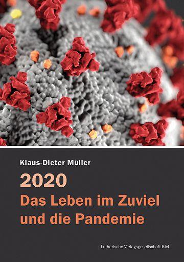 2020: Das Leben im Zuviel und die Pandemie