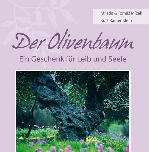 Der Olivenbaum - Ein Geschenk für Leib und Seele