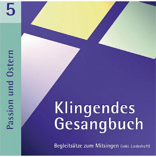 Klingendes Gesangbuch 5 - Passion und Ostern