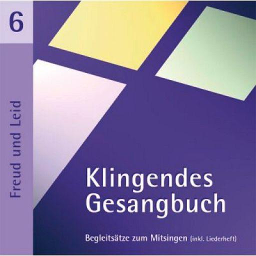 Klingendes Gesangbuch 6 - Freud und Leid