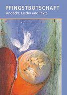 Pfingstbotschaft, Andacht, Lieder und Texte