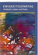 Ewigkeitssonntag - Andacht, Lieder, Texte