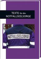Texte für die Notfallseelsorge, Buch