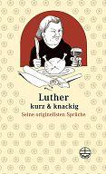 Luther, kurz und knackig