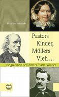 Pastors Kinder, Müllers Vieh ...