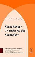 Kirche klingt - 77 Lieder für das Kirchenjahr ggg, Band 19