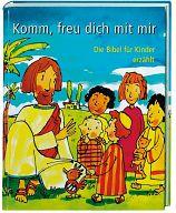 Komm, freu dich mit mir - Kinderbibel