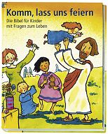Komm, lass uns feiern - Kinderbibel 2