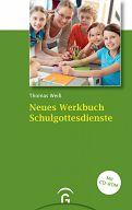 Neues Werkbuch Schulgottesdienst