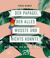 Der Papagei, der alles wusste und nichts konnte