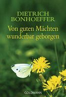 Dietrich Bonhoeffer - Von guten Mächten wunderbar geborgen