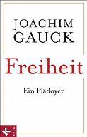 Gauck, Freiheit - Ein Plädoyer
