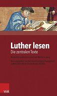 Luther lesen - Die zentralen Texte