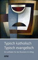 Typisch katholisch - typisch evangelisch