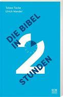 Die Bibel in 2 Stunden