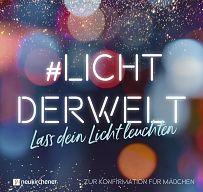 #lichtderwelt - Lass dein Licht leuchten …